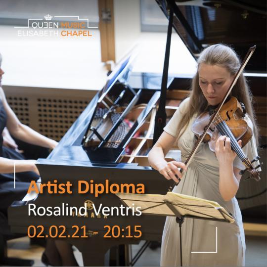 Artist Diploma - Rosalind Ventris à la Chapelle Musicale Reine Elisabeth