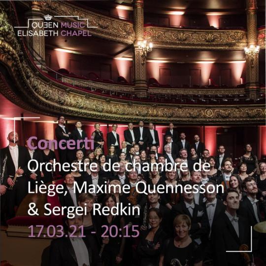 Concerti - Orchestre de chambre de Liège, M. Quennesson & S. Redkin en Streaming